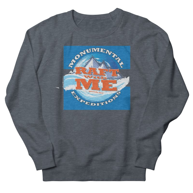 Raft with ME Women's French Terry Sweatshirt by Monumental Expeditions