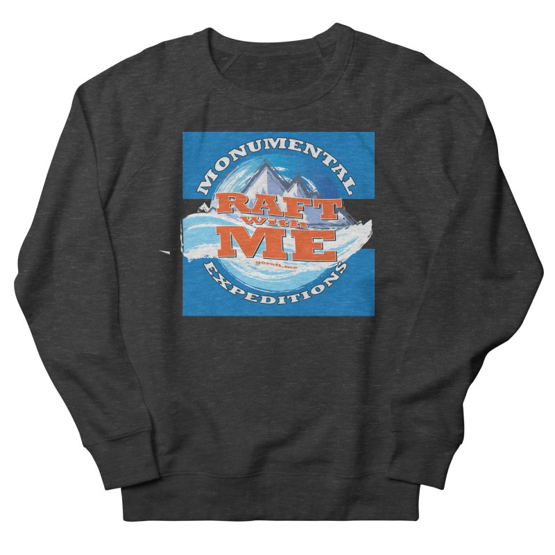 Raft with ME Men's French Terry Sweatshirt by Monumental Expeditions