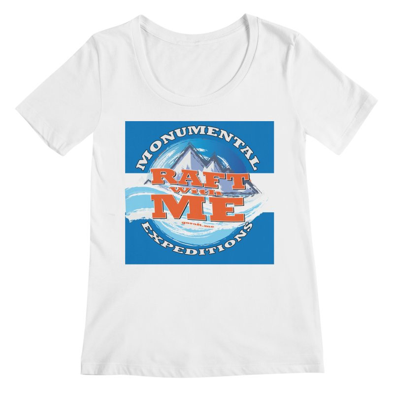 Raft with ME Women's Regular Scoop Neck by Monumental Expeditions