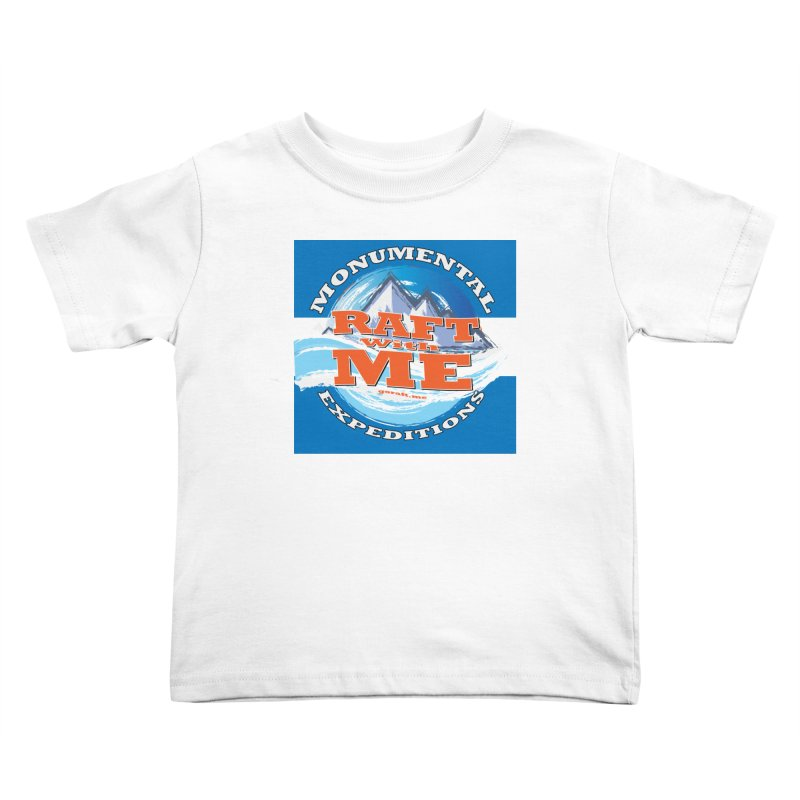 Raft with ME Kids Toddler T-Shirt by Monumental Expeditions