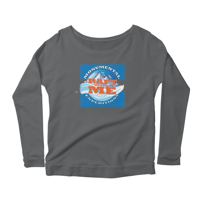 Raft with ME Women's Scoop Neck Longsleeve T-Shirt by Monumental Expeditions