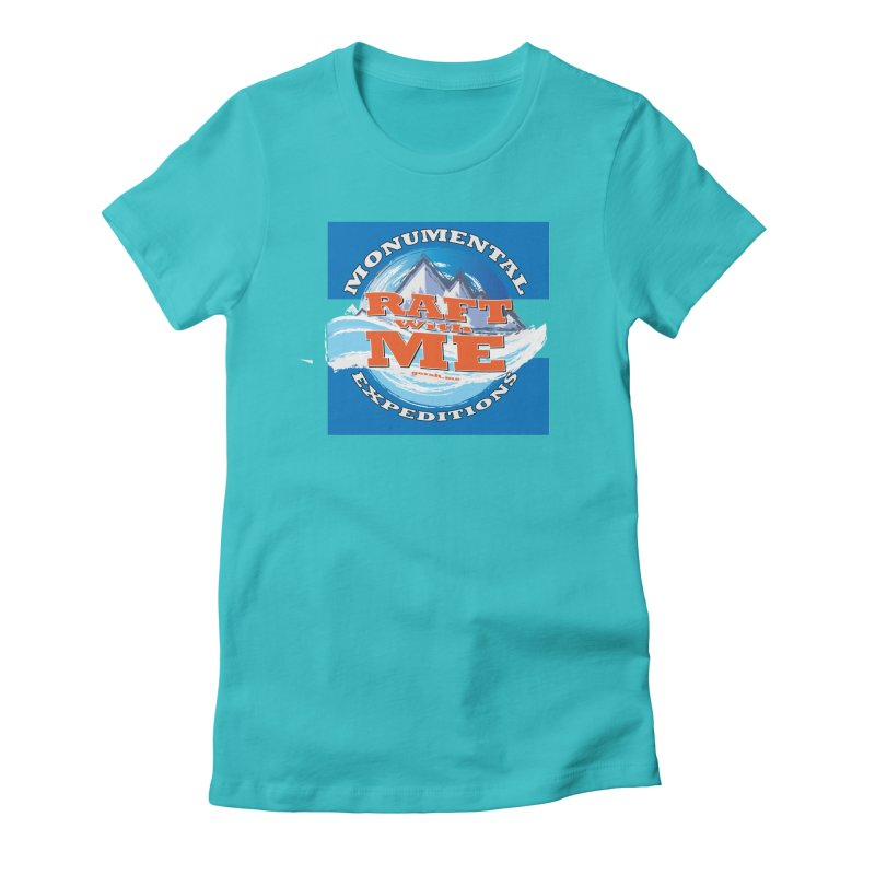 Raft with ME Women's Fitted T-Shirt by Monumental Expeditions