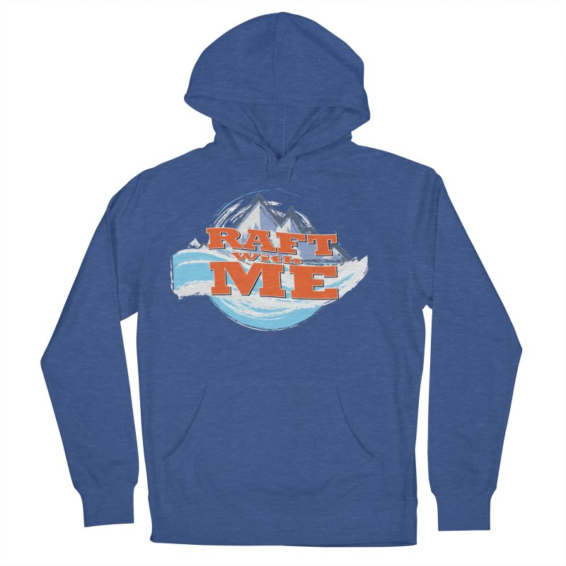 Raft with ME II Women's French Terry Pullover Hoody by Monumental Expeditions