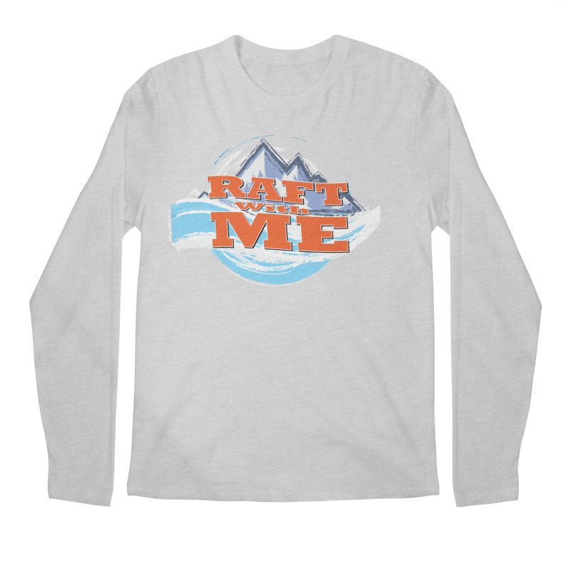 Raft with ME II Men's Regular Longsleeve T-Shirt by Monumental Expeditions