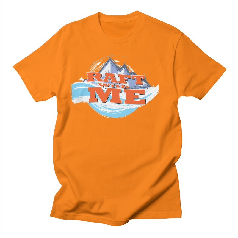 Raft with ME II Women's Regular Unisex T-Shirt by Monumental Expeditions