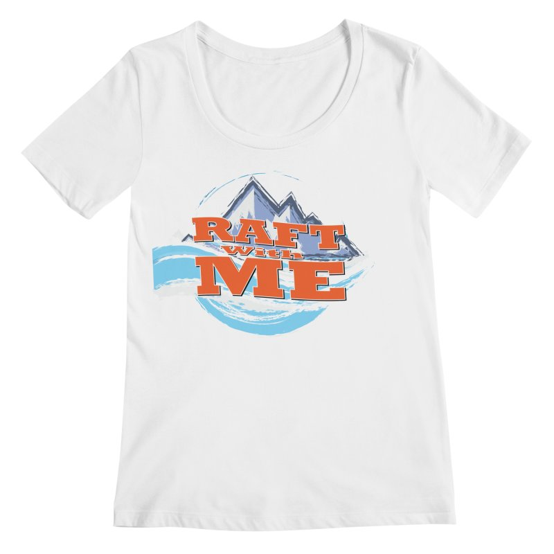 Raft with ME II Women's Regular Scoop Neck by Monumental Expeditions