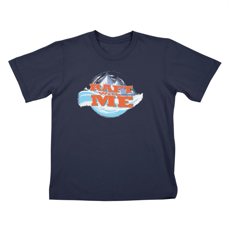 Raft with ME II Kids T-Shirt by Monumental Expeditions