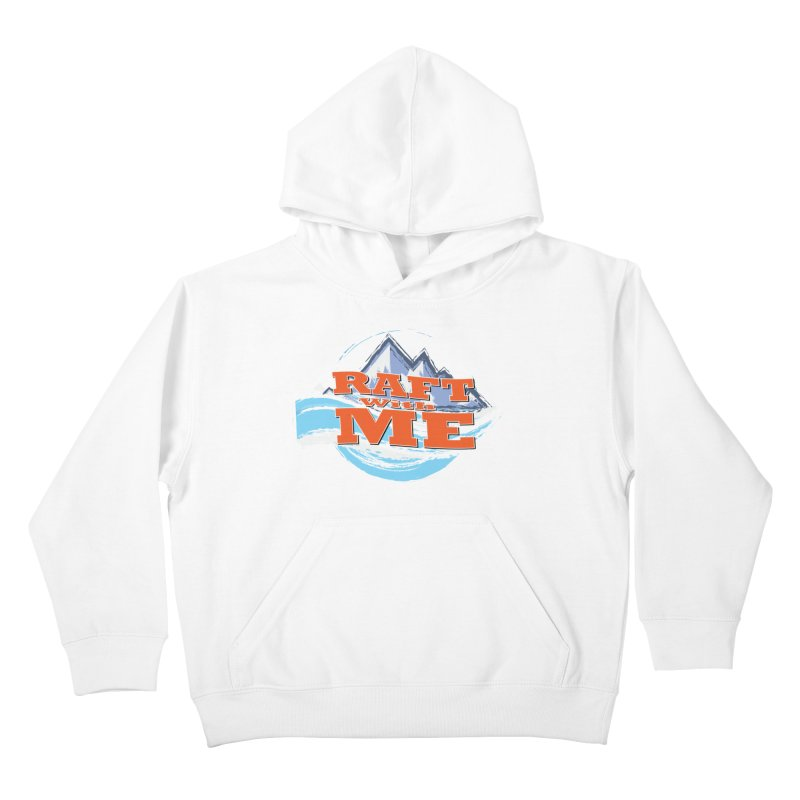 Raft with ME II Kids Pullover Hoody by Monumental Expeditions