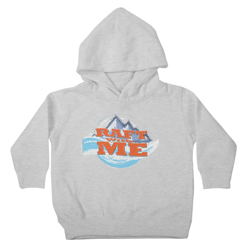 Raft with ME II Kids Toddler Pullover Hoody by Monumental Expeditions