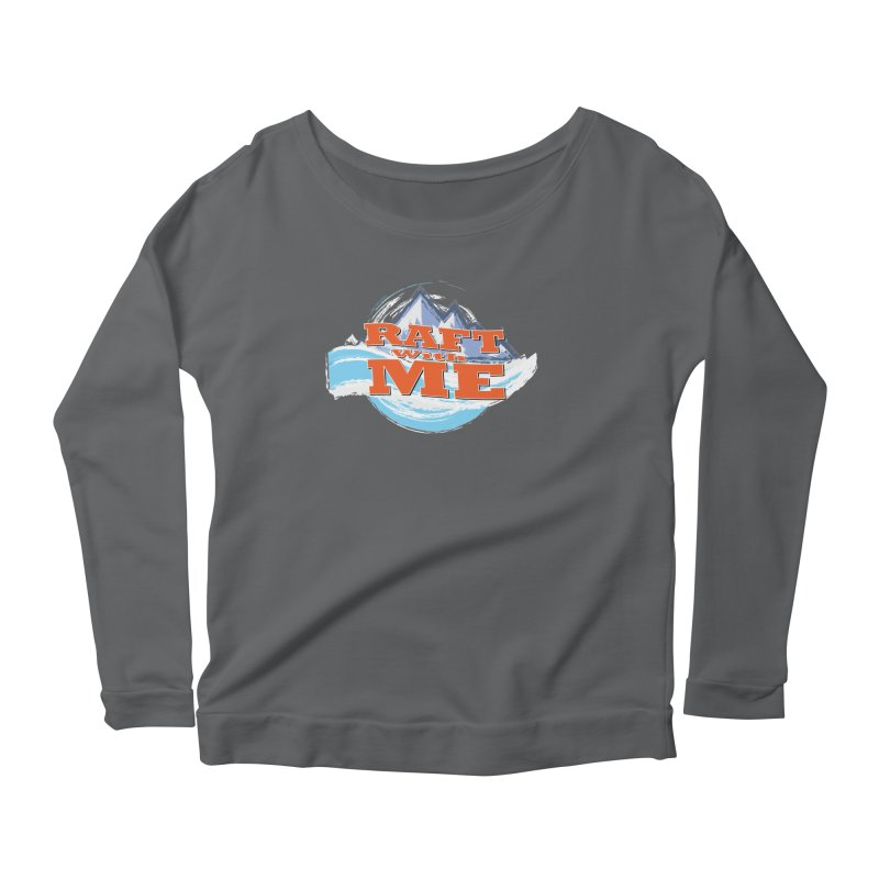 Raft with ME II Women's Scoop Neck Longsleeve T-Shirt by Monumental Expeditions
