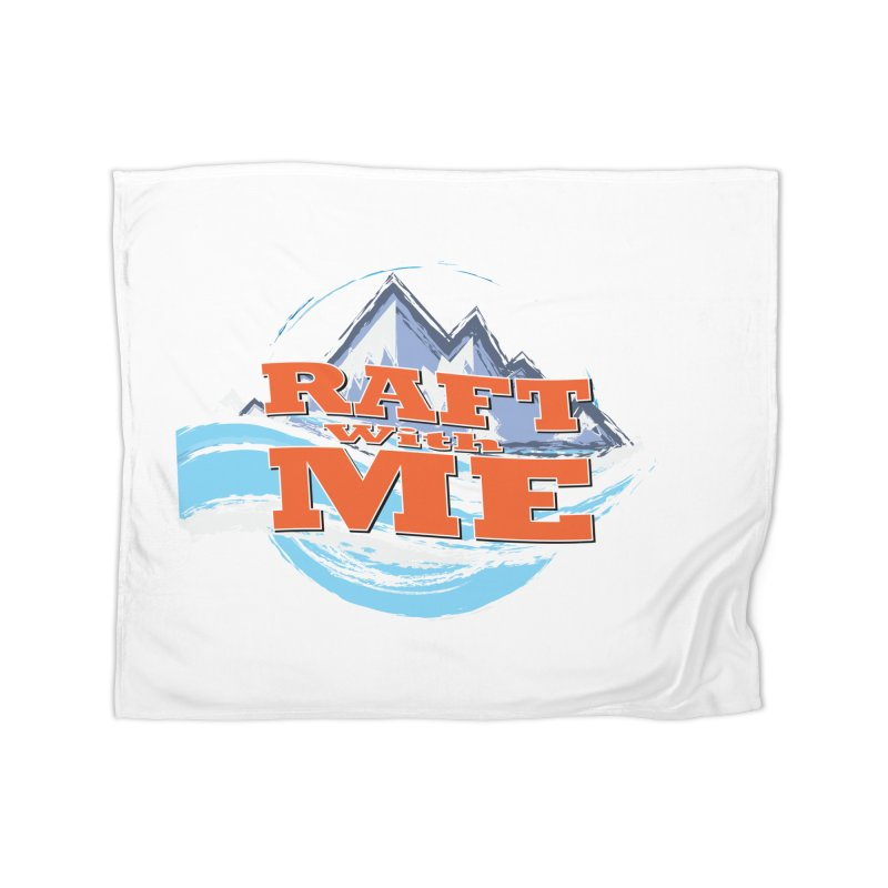 Raft with ME II Home Blanket by Monumental Expeditions