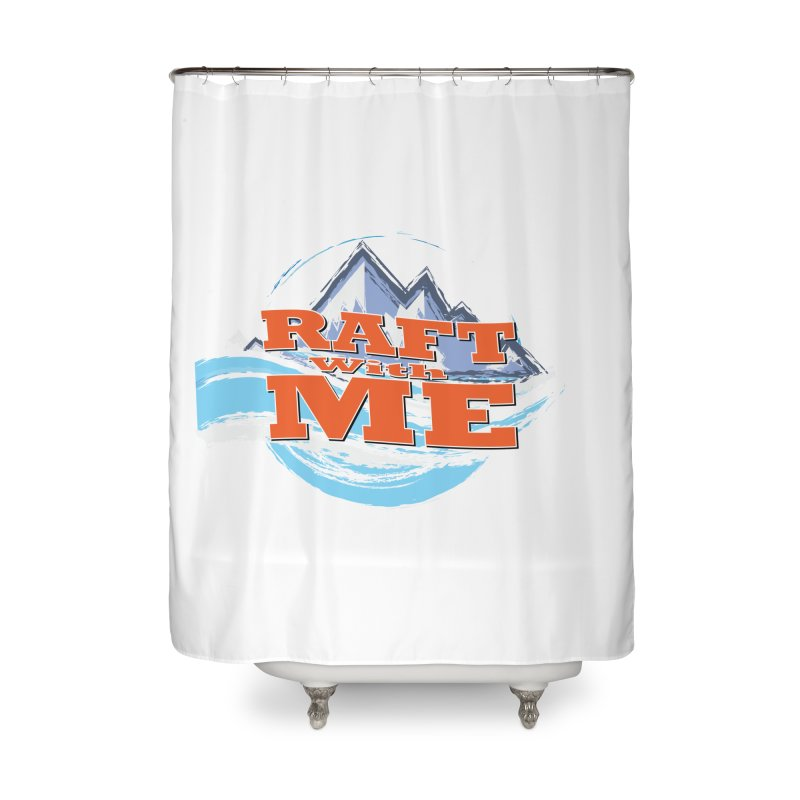 Raft with ME II Home Shower Curtain by Monumental Expeditions