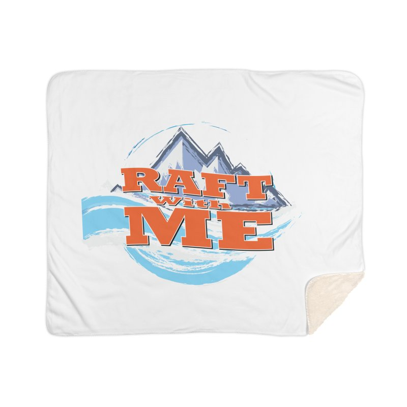 Raft with ME II Home Sherpa Blanket Blanket by Monumental Expeditions