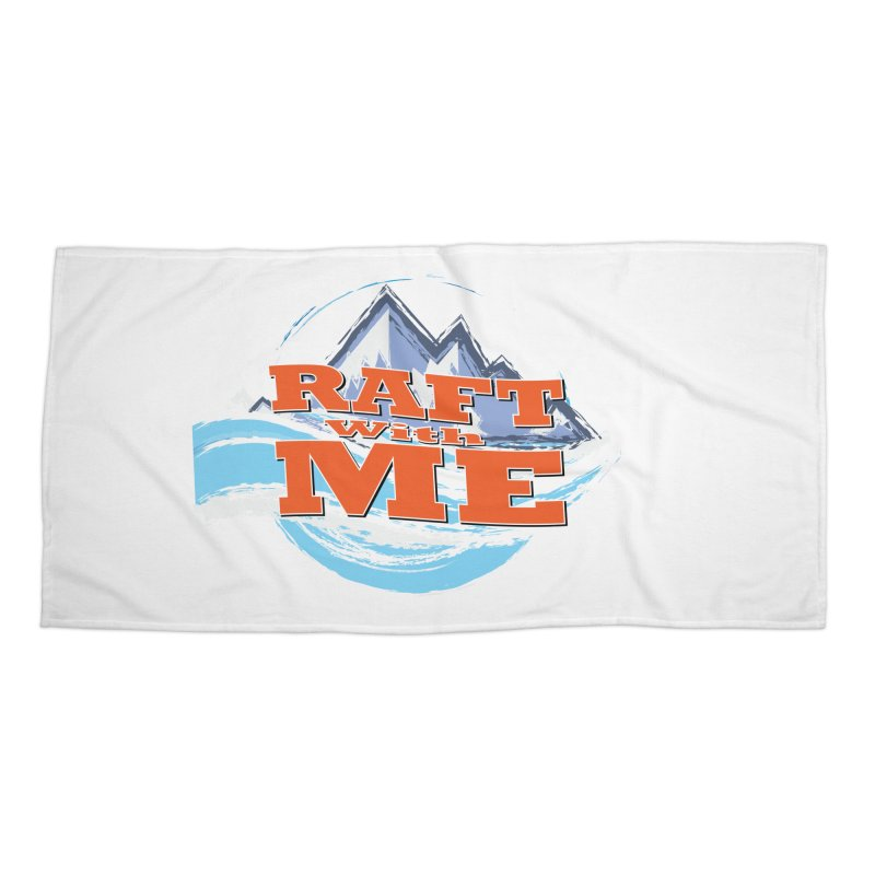 Raft with ME II Accessories Beach Towel by Monumental Expeditions