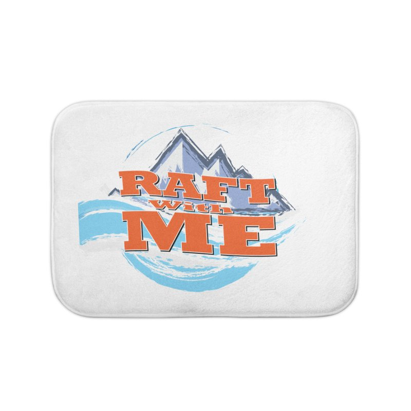 Raft with ME II Home Bath Mat by Monumental Expeditions
