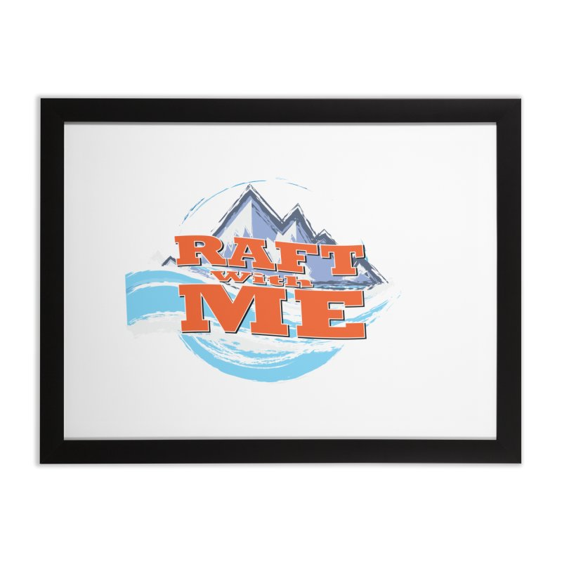 Raft with ME II Home Framed Fine Art Print by Monumental Expeditions