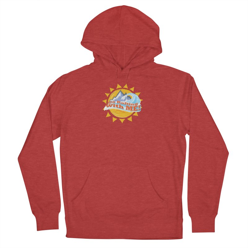 Go Rafting With ME! Women's French Terry Pullover Hoody by Monumental Expeditions