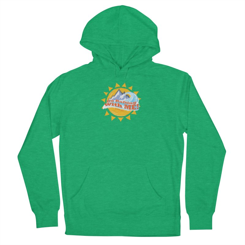 Go Rafting With ME! Men's French Terry Pullover Hoody by Monumental Expeditions