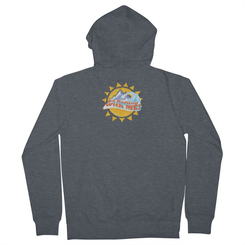 Go Rafting With ME! Women's French Terry Zip-Up Hoody by Monumental Expeditions