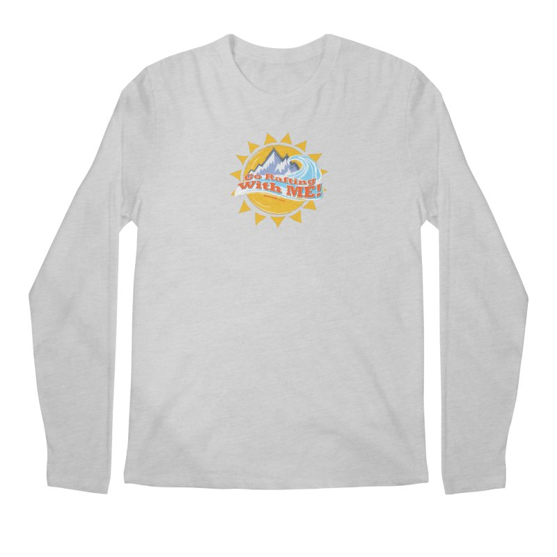 Go Rafting With ME! Men's Regular Longsleeve T-Shirt by Monumental Expeditions