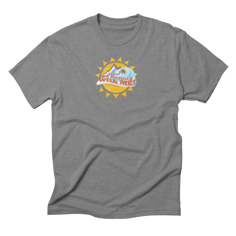 Go Rafting With ME! Men's Triblend T-Shirt by Monumental Expeditions