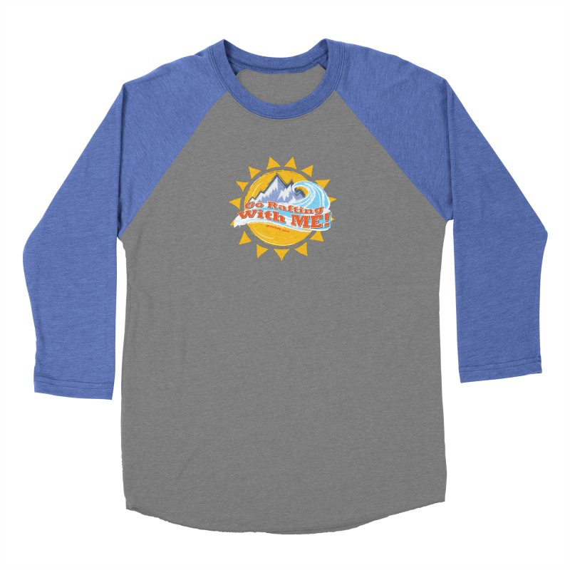 Go Rafting With ME! Women's Baseball Triblend Longsleeve T-Shirt by Monumental Expeditions