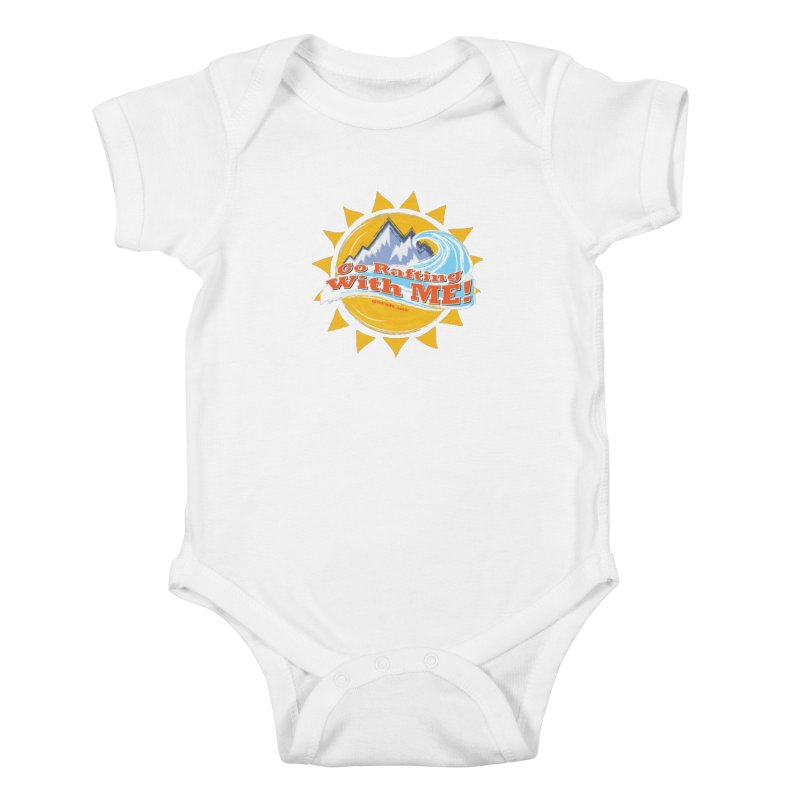 Go Rafting With ME! Kids Baby Bodysuit by Monumental Expeditions