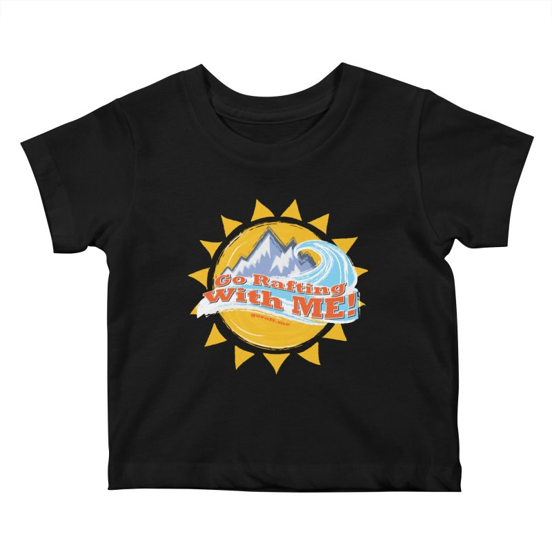 Go Rafting With ME! Kids Baby T-Shirt by Monumental Expeditions