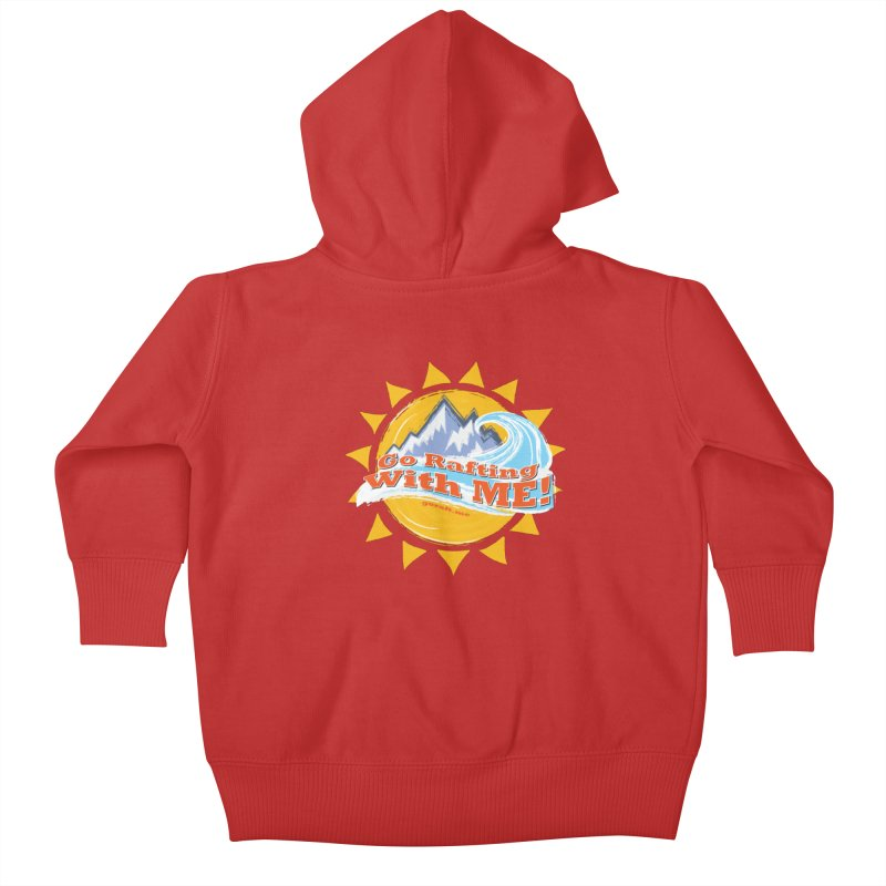 Go Rafting With ME! Kids Baby Zip-Up Hoody by Monumental Expeditions