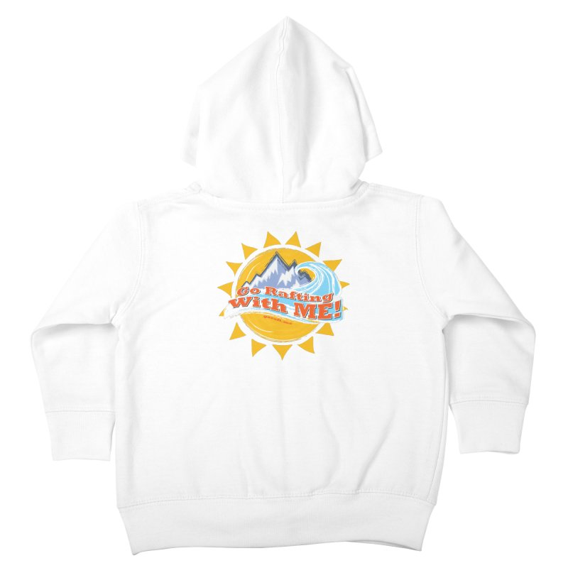 Go Rafting With ME! Kids Toddler Zip-Up Hoody by Monumental Expeditions