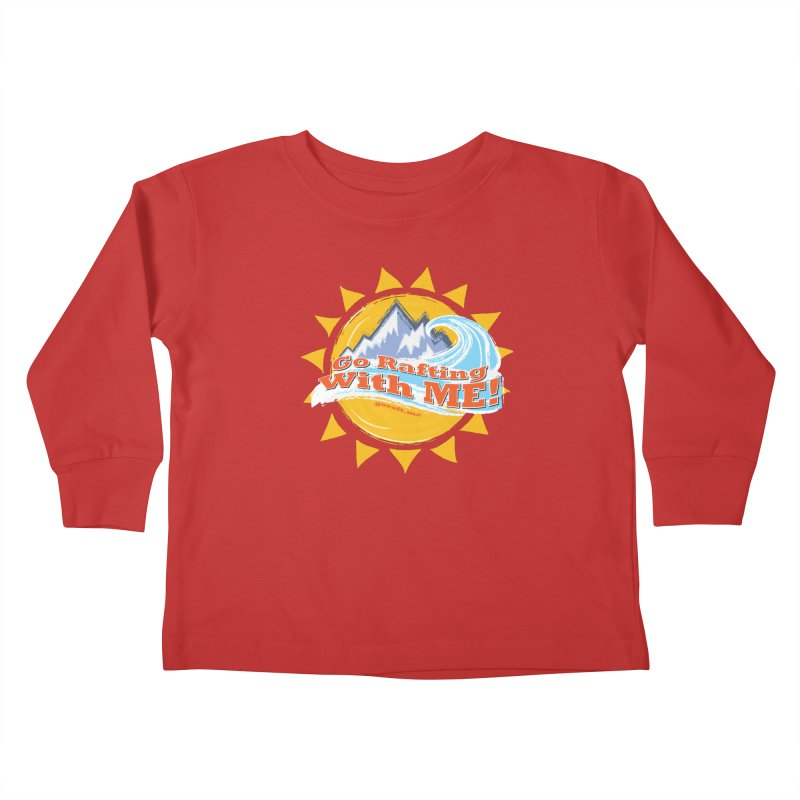 Go Rafting With ME! Kids Toddler Longsleeve T-Shirt by Monumental Expeditions