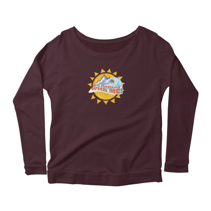 Go Rafting With ME! Women's Scoop Neck Longsleeve T-Shirt by Monumental Expeditions