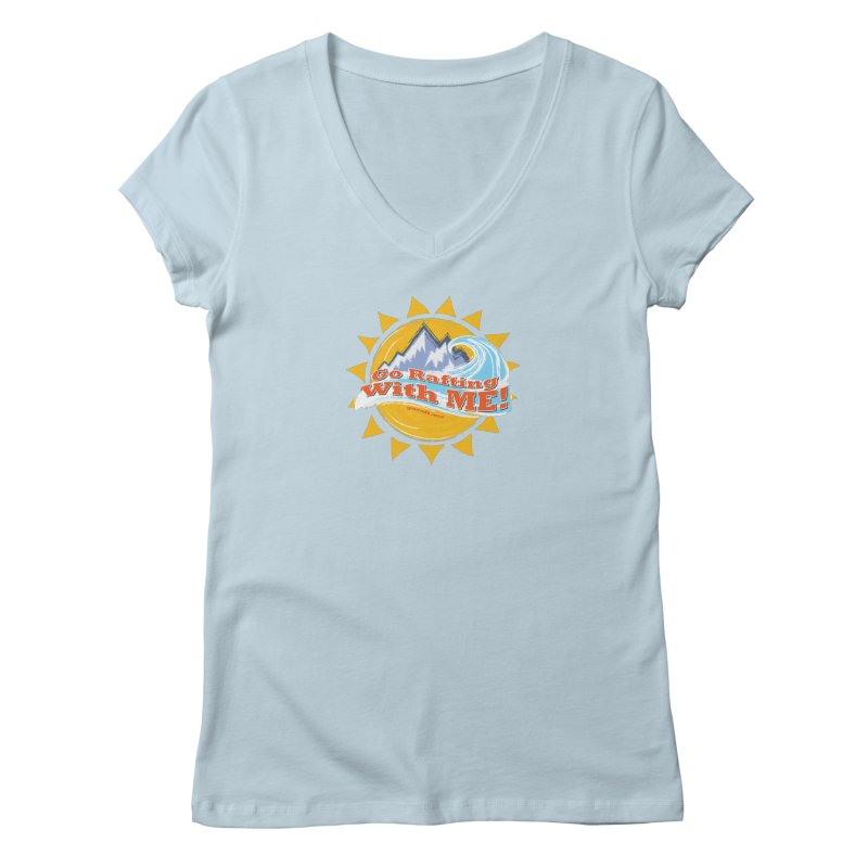 Go Rafting With ME! Women's Regular V-Neck by Monumental Expeditions