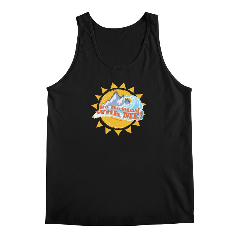 Go Rafting With ME! Men's Regular Tank by Monumental Expeditions
