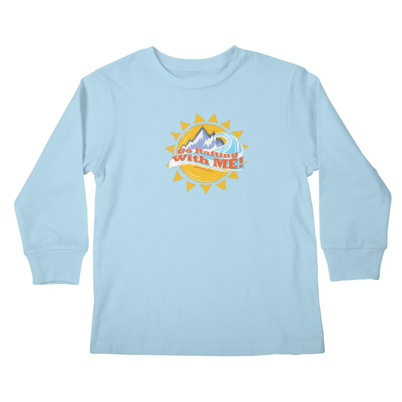 Go Rafting With ME! Kids Longsleeve T-Shirt by Monumental Expeditions