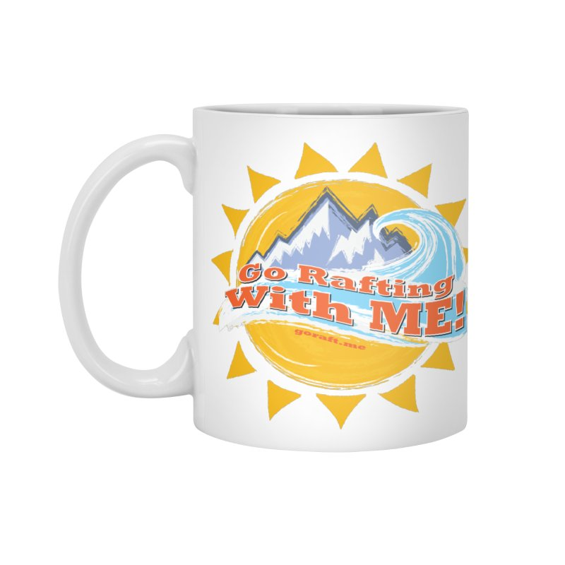 Go Rafting With ME! Accessories Standard Mug by Monumental Expeditions