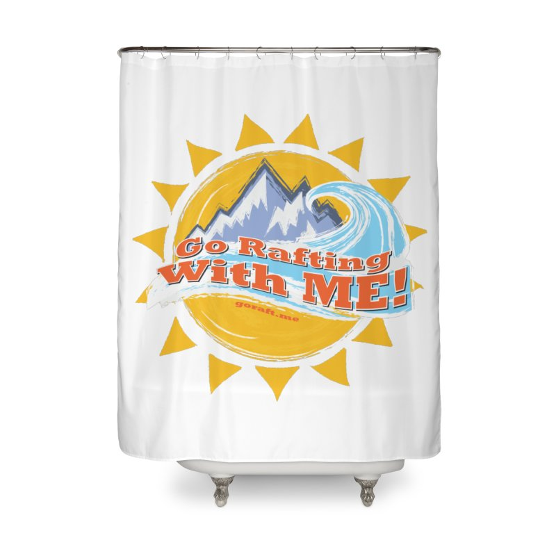 Go Rafting With ME! Home Shower Curtain by Monumental Expeditions