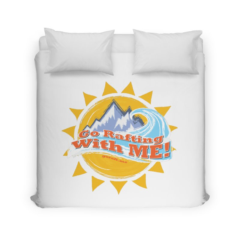 Go Rafting With ME! Home Duvet by Monumental Expeditions