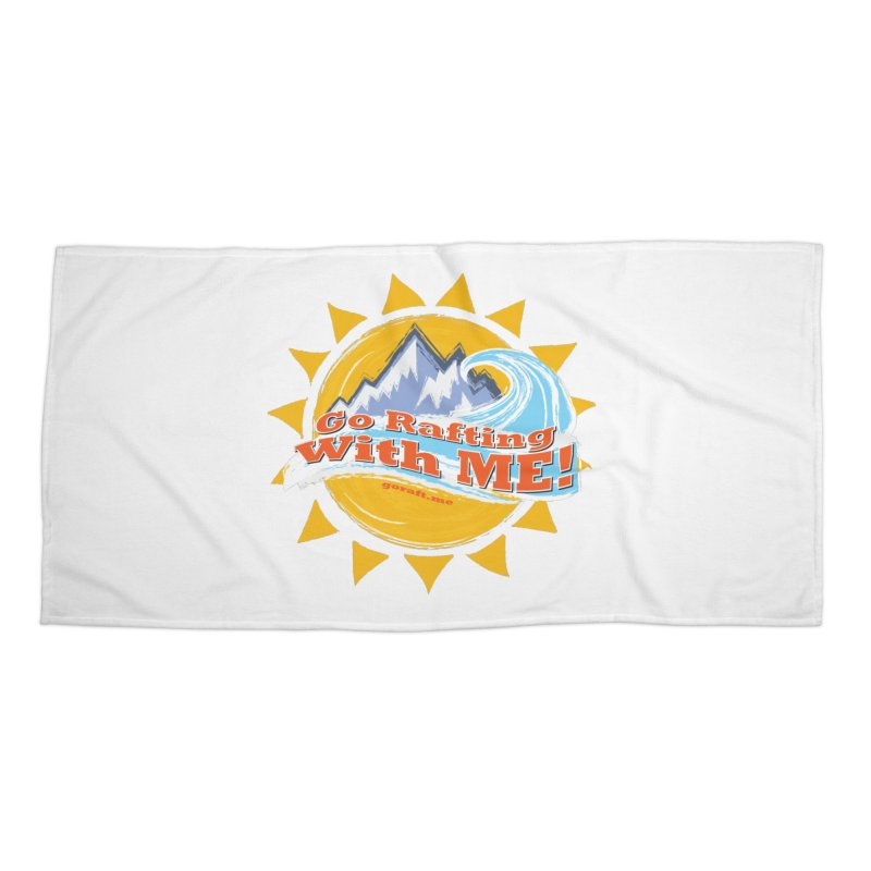 Go Rafting With ME! Accessories Beach Towel by Monumental Expeditions