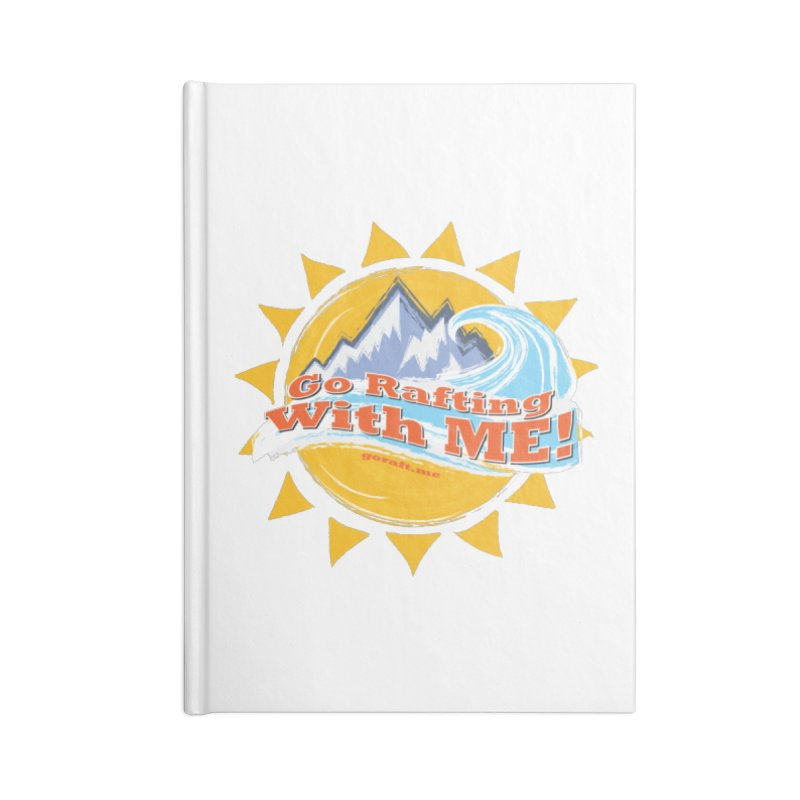 Go Rafting With ME! Accessories Notebook by Monumental Expeditions