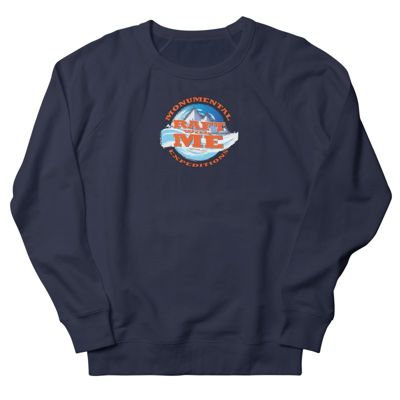 Raft With ME - Orange text Women's French Terry Sweatshirt by Monumental Expeditions