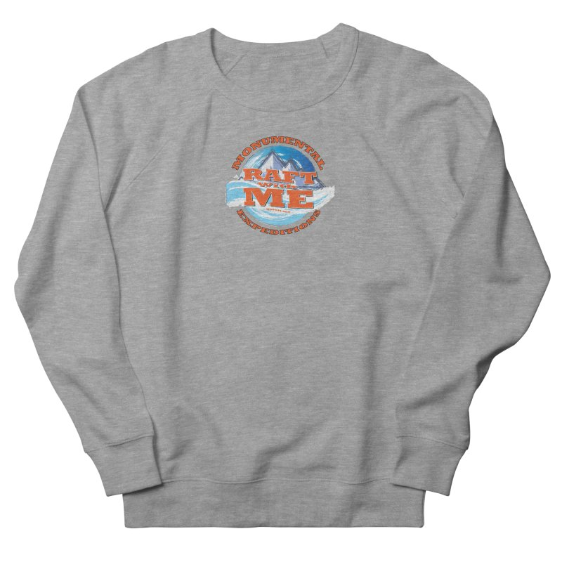Raft With ME - Orange text Men's French Terry Sweatshirt by Monumental Expeditions