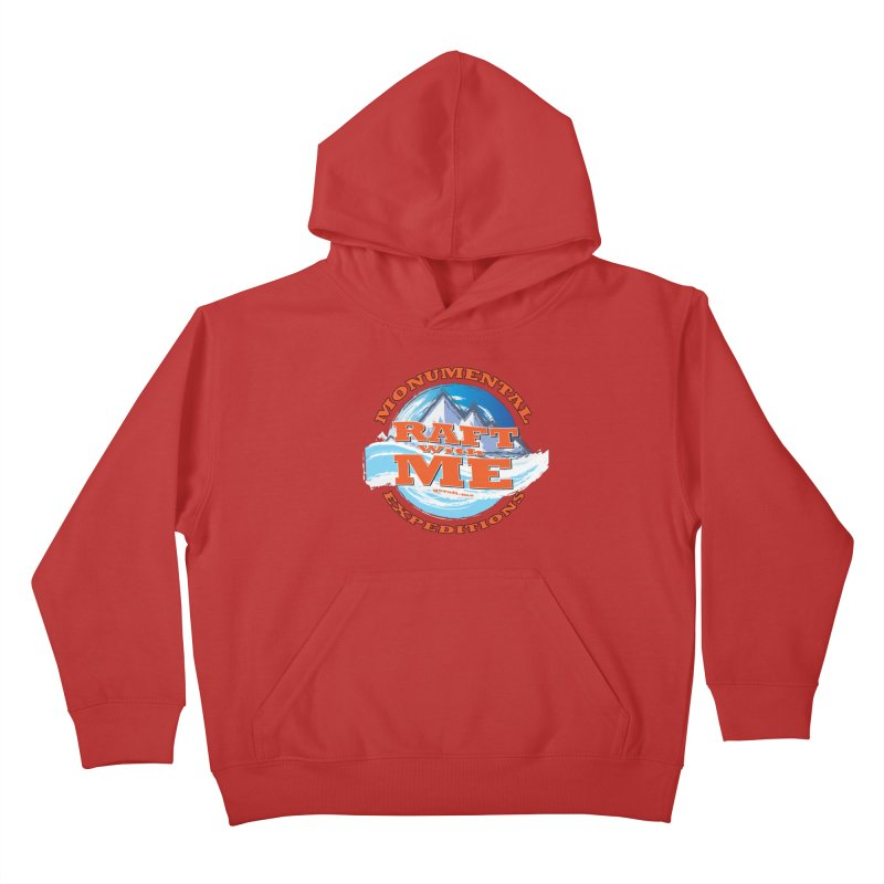 Raft With ME - Orange text Kids Pullover Hoody by Monumental Expeditions