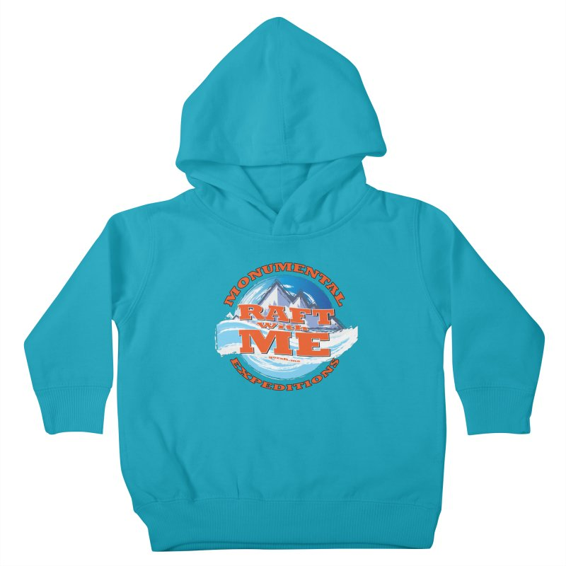 Raft With ME - Orange text Kids Toddler Pullover Hoody by Monumental Expeditions