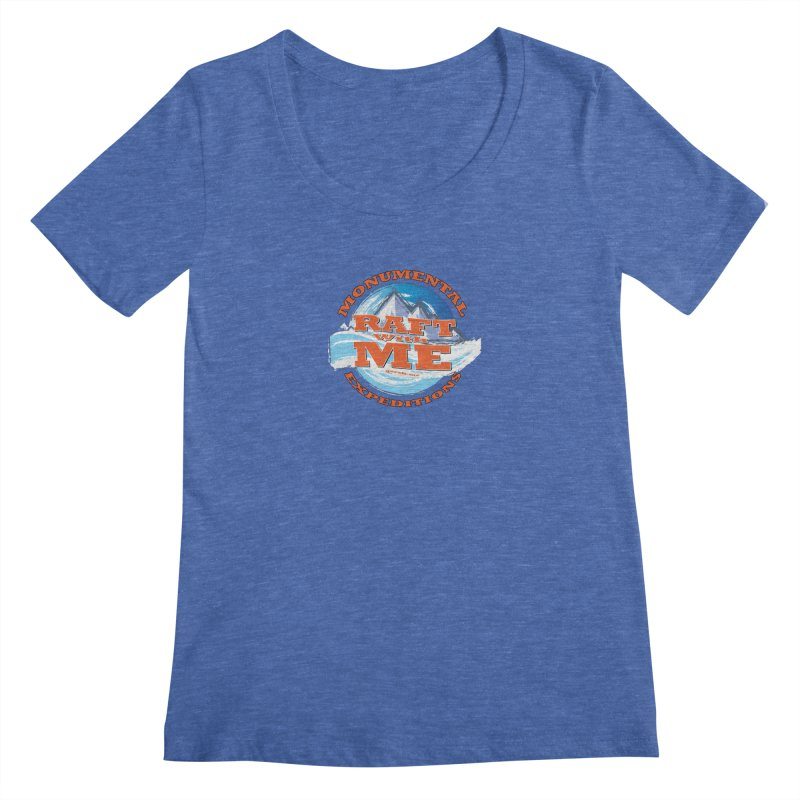 Raft With ME - Orange text Women's Regular Scoop Neck by Monumental Expeditions