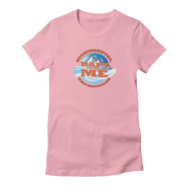Raft With ME - Orange text Women's Fitted T-Shirt by Monumental Expeditions