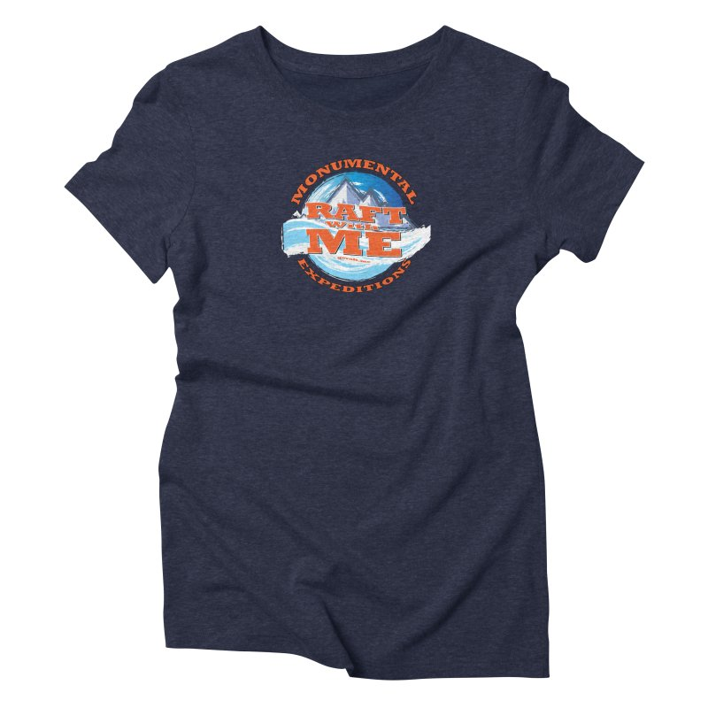 Raft With ME - Orange text Women's Triblend T-Shirt by Monumental Expeditions