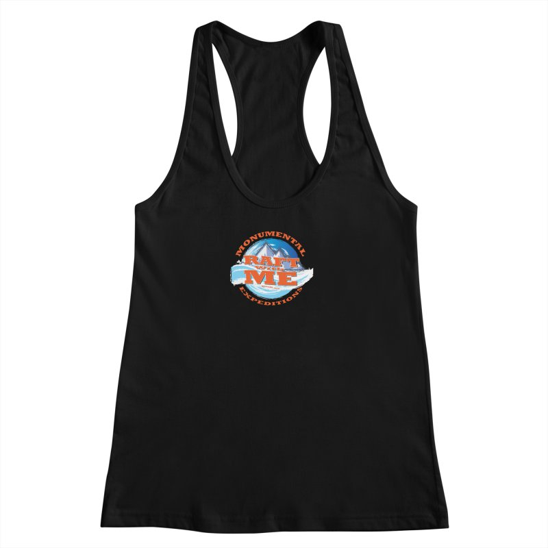 Raft With ME - Orange text Women's Racerback Tank by Monumental Expeditions