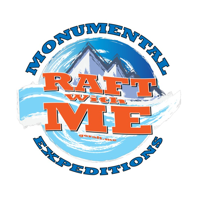 Raft With ME - blue text by Monumental Expeditions