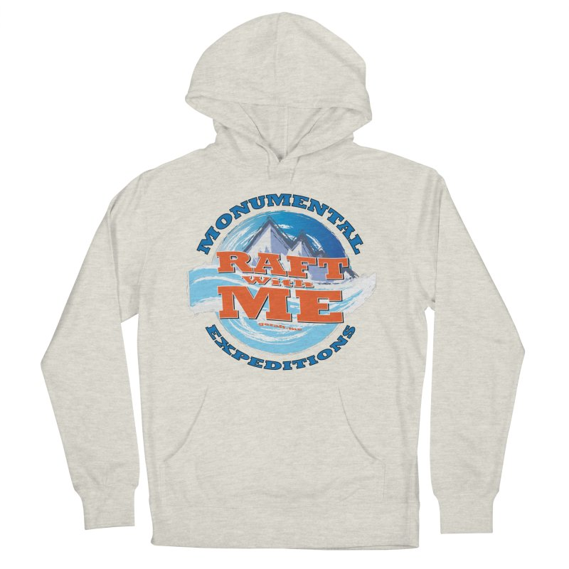 Raft With ME - blue text Men's French Terry Pullover Hoody by Monumental Expeditions